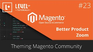 Magento Community Tutorials #53 - Theming Magento 23 - Better Product Zoom