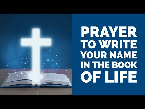 PRAYER TO WRITE MY NAME IN THE BOOK OF LIFE (TO BE SAVED)  ✅