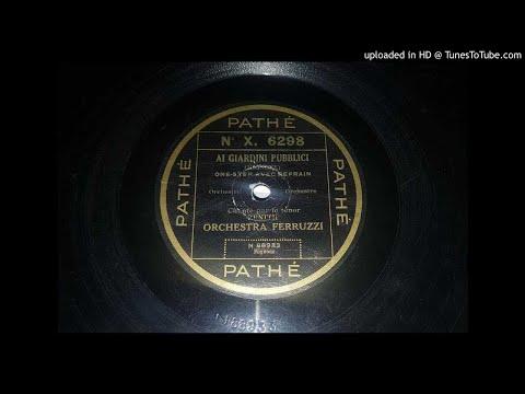 Orchestra Ferruzzi, Refrain Di Zenith - Ai Giardini Pubblici - 1929 One Step