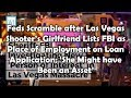 Feds Scramble after Las Vegas Shooter's Girlfriend Lists FBI as Place of Employment on Loan