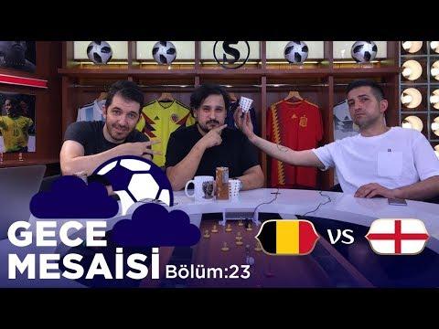 2018 Dünya Kupası'nda Üçüncülük Maçı: Belçika-İngiltere | Gece Mesaisi #23