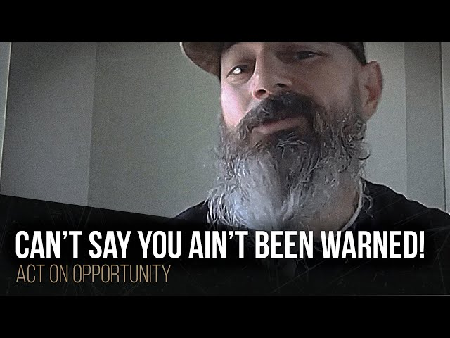 CAN'T SAY YOU AIN'T BEEN WARNED!