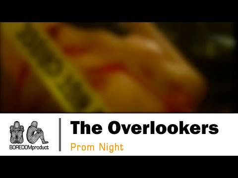 THE OVERLOOKERS - Prom Night