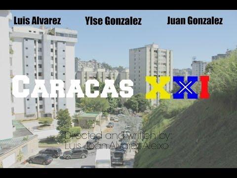 Caracas XXI - DOCUMENTAL.