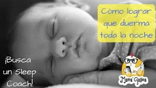 Cómo lograr que tu bebé duerma TODA la noche - Mamá Gallina