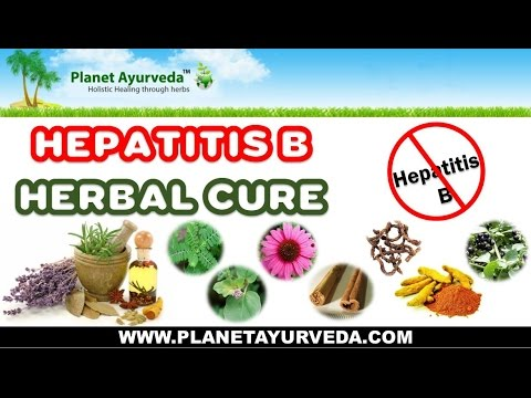 Hepatitis B Herbal Cure - Ayurvedic treatment