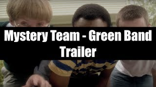 Mystery Team- Green Band Trailer