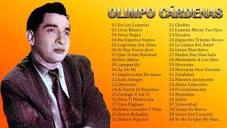 OLIMPO CÁRDENAS EXITOS- SUS 40 GRANDES EXITOS- VIEJITAS PERO BONITAS INOLVIDABLES- BOLEROS DE ORO