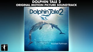 Dolphin Tale 2 Soundtrack - Rachel Portman - Official Album Preview