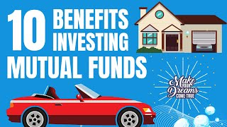 10 Benefits of Mutual Funds | Buy Dream House & Car
