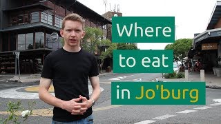 Where to eat in Johannesburg | South African Travel Tips