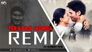 Tera Ban Jaunga Remix  Kabir Singh Akhil