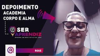 Depoimento Ser Aprendiz - Rose - Coordenadora em Academia