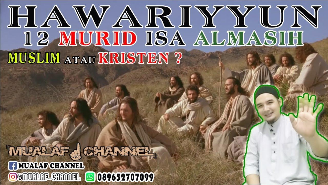 Kisah Hawariyyun || Mereka Muslim atau Kristen ???