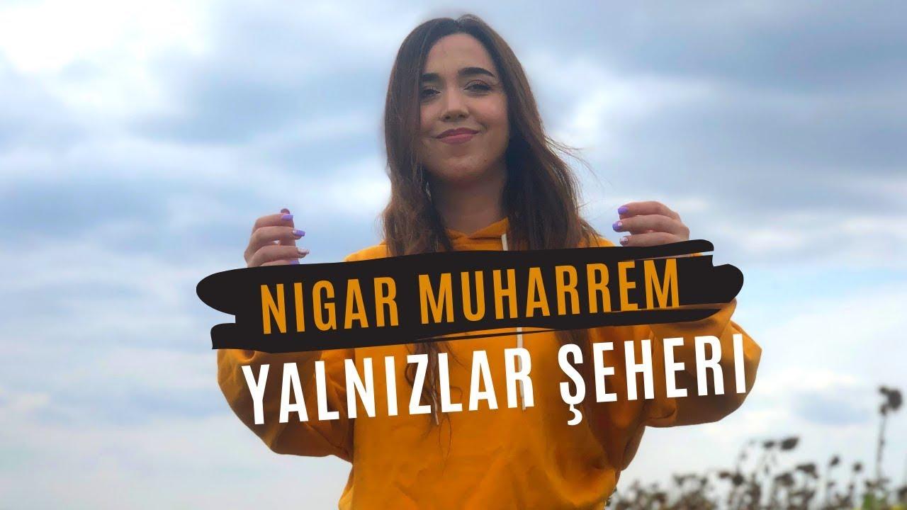 Nigar Muharrem Yalnizlar Seheri Official Video Youtube