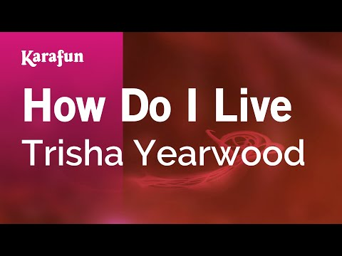 Karaoke How Do I Live - Trisha Yearwood *