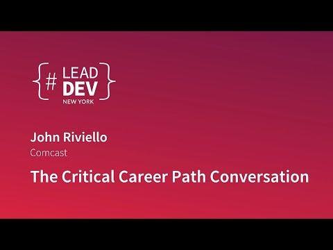 The Critical Career Path Conversation - John Riviello | #LeadDevNewYork 2018