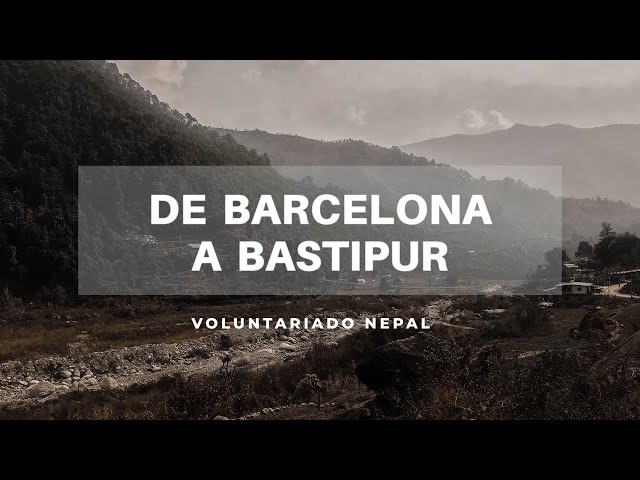 Voluntariado en Nepal | De Barcelona a Bastipur VLOG #1