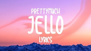 PRETTYMUCH - Jello (Lyrics)