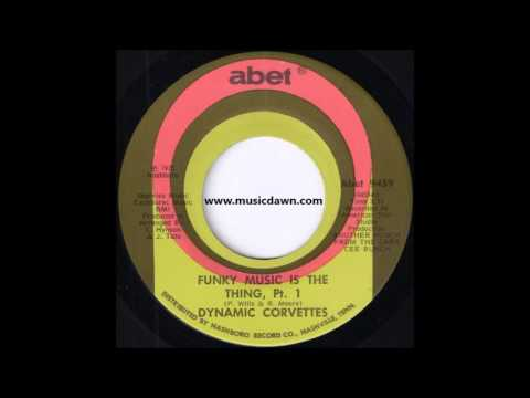 Dynamic Corvettes - Funky Music Is The Thing, Pt  1 [Abet] '1975 Classic Funk, Breaks 45