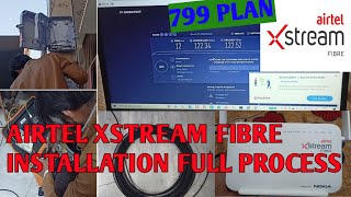 Airtel Xstream Fiber Installation Process    799 plan (100) mb/s    Full installation process