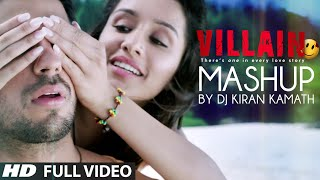 Exclusive: Ek Villain Full Video Mashup by DJ Kiran Kamath | Best Bollywood Mashup thumbnail
