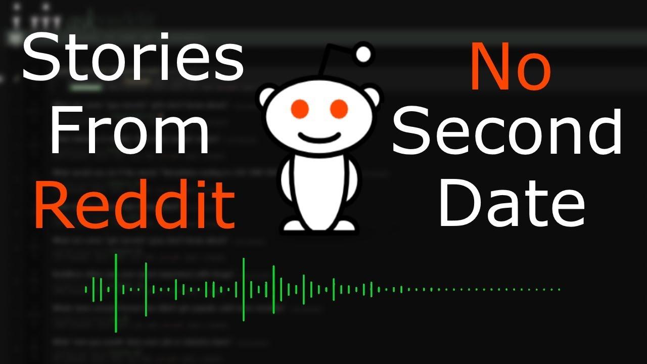 Stories From Reddit: No Second Dates [AskReddit]