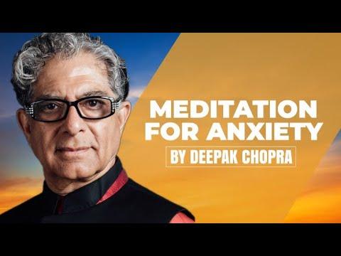 Download Meditation for Anxiety - A Deepak Chopra Guided Meditation