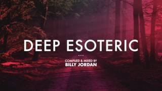 ⁄ Deep Esoteric ⁄ Ambient House Mix ⁄ Billy Jordan ⁄