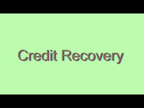 How to Pronounce Credit Recovery