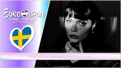 Eurovision 2020 - Who Should Represent Sweden? 🇸🇪