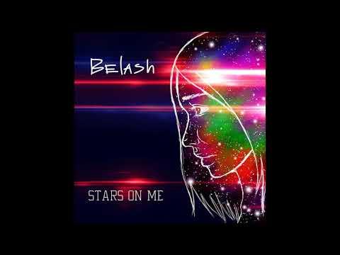 Belash - Stars On Me (official audio)