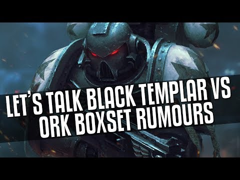 Let's Talk Black Templar Vs Orks Boxset Rumours