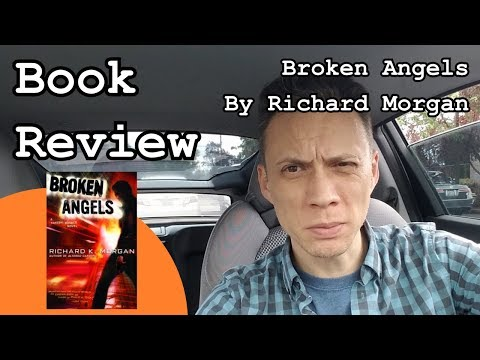Book Review - Broken Angels, by Richard Morgan (the book after Altered Carbon)