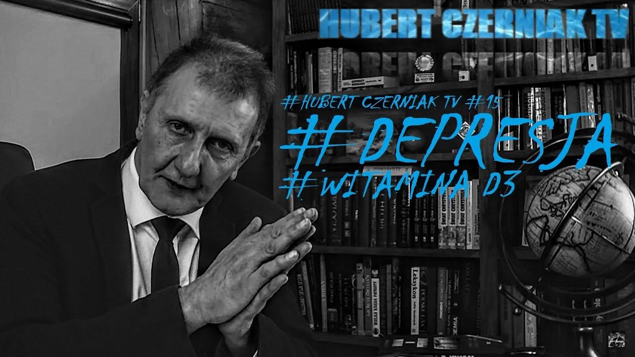 Hubert Czerniak TV #15 #D jak depresja i... D3  (#Witamina #Hormon) #Diagnostyka #Jak być zdrowym?