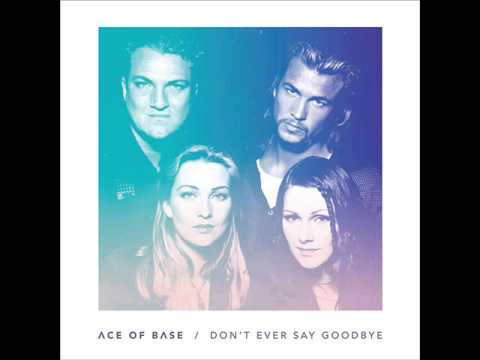 Ace Of Base - Don't Ever Say Goodbye