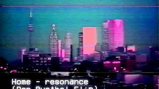 HOME - Resonance (DON ℜUSTHOL Vaportrap Remix)