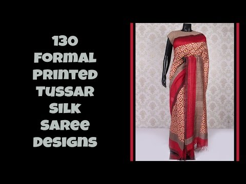 130 Formal Printed Tussar Silk Saree Designs