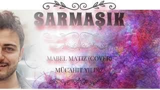 Mabel Matiz | Sarmaşık (Cover)/ Maya 2018 | Mücahit Yıldız