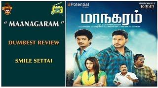 Maanagaram Movie Review | Dumbest Review | Smile Settai