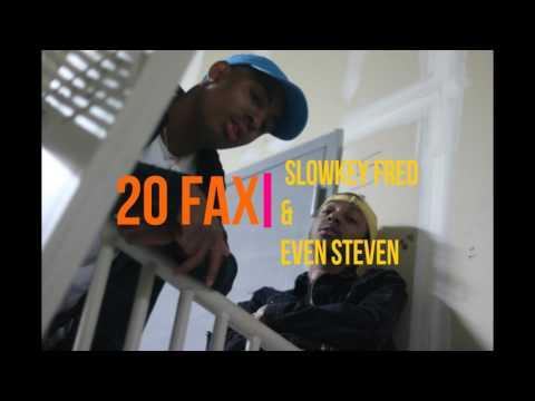 Slowkey Fred & Even Steven - 20 Fax (Prod. 1Lowkey)