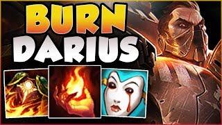 FEEL THE BURN! THIS BURN DARIUS BUILD IS ACTUALLY GENIUS! DARIUS TOP GAMEPLAY! - League of Legends
