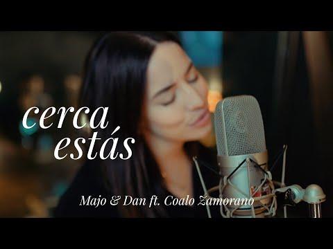 Majo y Dan   Cerca Estás Ft. Coalo Zamorano (Video Oficial)