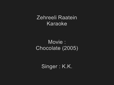 Zehreeli Raatein - Karaoke - K.K - Chocolate (2005) - Customized