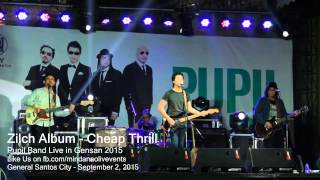 Pupil Live in Geneneral Santos 2015 - Cheap Thrill