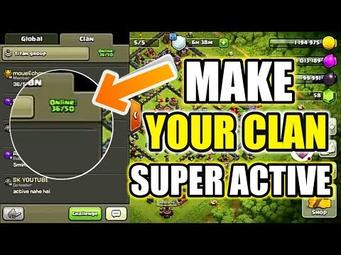 5 BEST TIPS TO MAKE YOUR CLAN SUPER ACTIVE!!! CLASH OF CLANS