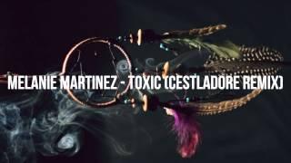 Repeat youtube video Melanie Martinez - Toxic (Cestladore Remix)