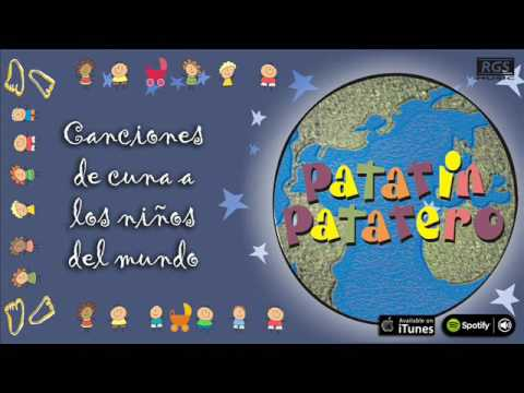 Canciones de Cuna a los Niños del Mundo. Patatín Patatero. Arrorró mi niño