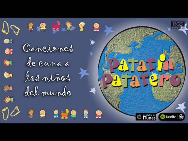 Canciones De Cuna A Los Niños Del Mundo Patatín Patatero Arrorró Mi Niño Youtube