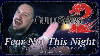 Guild Wars 2 - Fear N๐t This Night (Epic Metal Cover) - [feat. Frank N. Røe]